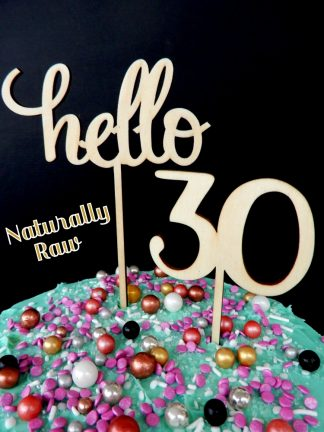 Say Hello 30 Naturally Raw Timber Birthday Cake Topper Decoration