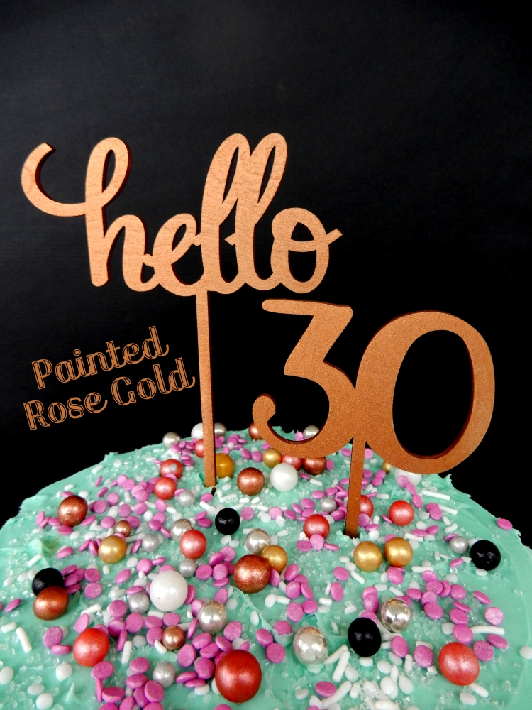 Say Hello 30 Painted Rose Gold Happy Birthday Cake Topper Decoration