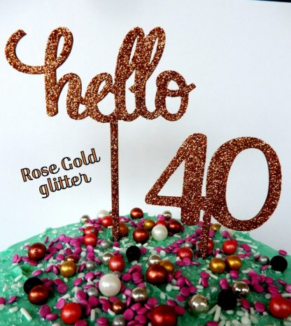 Say Hello 40 Happy Birthday Rose Gold Glitter Timber Cake Topper Decoration