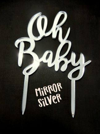 Acrylic Mirror Silver Oh Baby Cake Topper Decoration 3mm Thickness Baby Shower Reveal
