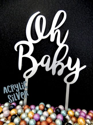 Acrylic Silver Oh Baby Cake Topper Decoration 3mm Thickness Baby Shower Reveal